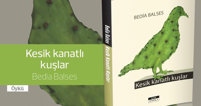 """""""Kesik Kanatlı Kuşlar"""" çıktı"""