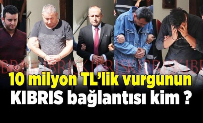 10 milyon TL'lik vurgunun Kıbrıs bağlantısı kim?