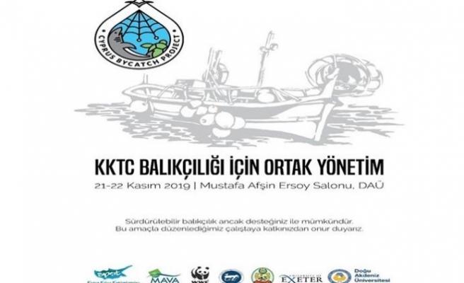 'KKTC Balıkçılığı İçin Ortak Yönetim' çalıştayı düzenleniyor