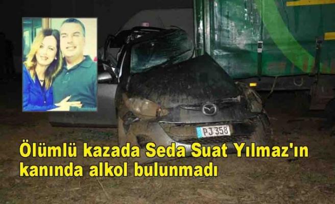 Ölümlü kazada Seda Suat Yılmaz'ın kanında alkol bulunmadı
