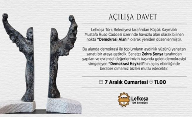 Demokrasi Meydanı ve heykelinin açılışı yarın yapılıyor