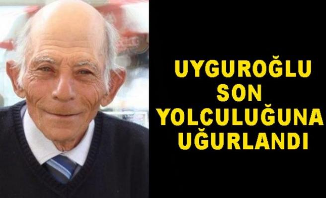 Asım Uyguroğlu son yolculuğuna uğurlandı