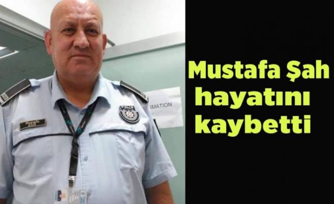 Mustafa Şah hayatını kaybetti