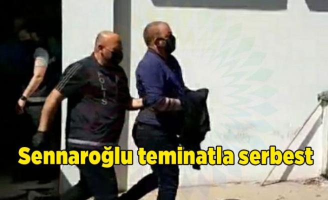 Sennaroğlu teminatla serbest