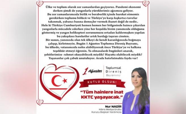 Kıbrıs Medya Grubu Kurucu Başkan Yardımcısı Nur Nadir, 1 Ağustos Toplumsal Direniş Bayramını sosyal medya hesabından kutlayarak önemli mesajlar verdi