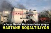 SON DAKİKA: Lefkoşa Devlet Hastanesi'nde yangın, hastane boşaltılıyor