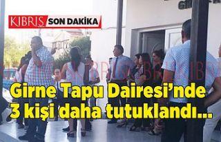 Girne Tapu Dairesi'nde 3 tutuklama daha