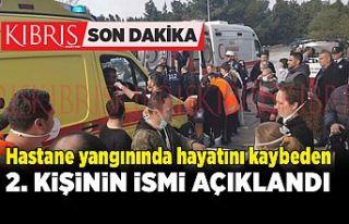 Hastane yangınında hayatını kaybeden 2. kişinin...