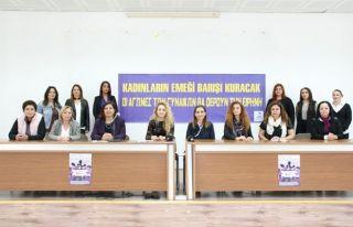 'Kadınların emeği barışı kuracak'