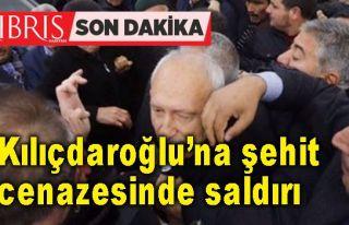 Kılıçdaroğlu, şehit cenazesinde saldırıya uğradı