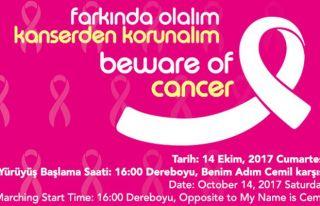'Farkında olalım, kanserden korunalım' yürüyüşü...