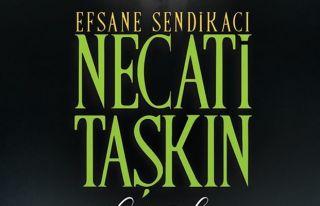 'Efsane Sendikacı Necati Taşkın' yayımlandı