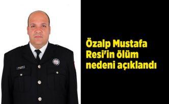 Özalp Mustafa Resi'in ölüm nedeni açıklandı